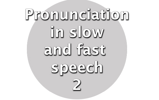 Pronunciationinslowandfastspeech2