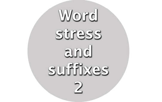 Word stress and suffixes 2 – TipsforEnglish